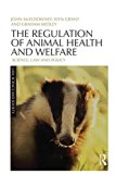 The Regulation of Animal Health and Welfare: Science, Law and Policy (Law, Science and Society)
