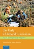 Early Childhood Curriculum : Inquiry Learning Through Integration