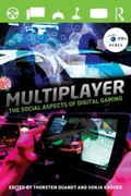 Multiplayer : The Social Aspects of Digital Gaming