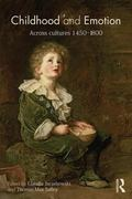 Childhood and Emotion : Across Cultures 1450-1800