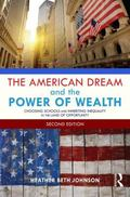 American Dream and the Power of Wealth : Choosing Schools and Inheriting Inequality in the L...