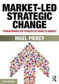 Market-Led Strategic Change : Transforming the Process of Going to Market
