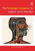 Routledge Companion to Media and Labor