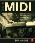Modern MIDI : Sequencing and Performing Using Traditional and Mobile Tools