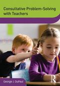 Consultative Problem-Solving with Teachers (DVD  Workshop Series on Clinical Child and Adole...