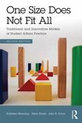 One Size Does Not Fit All : Traditional and Innovative Models of Student Affairs Practice
