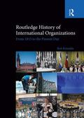 Routledge History of International Organizations : From 1815 to the Present Day