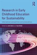 Research in Early Childhood Education for Sustainability : International Perspectives and Pr...