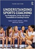UNDERSTANDING SPORTS COACHING: THE PEDAGOGICAL, SOCIAL AND CULTURAL FOUNDATIONS OF COACHING ...