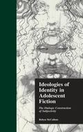 Ideologies of Identity in Adolescent Fiction : The Dialogic Construction of Subjectivity