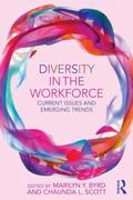 Diversity in the Workforce : Current Issues and Emerging Trends