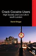 Crack Cocaine Users : High Society and Low Life in South London
