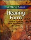 Hearing Form: Musical Analysis With and Without the Score