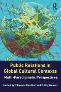 Public Relations in Global Cultural Contexts: Multi-paradigmatic Perspectives (Routledge Com...
