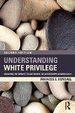 Understanding White Privilege: Creating Pathways to Authentic Relationships Across Race (Tea...
