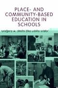 Place- and Community-Based Education in Schools (Sociocultural, Political, and Historical St...
