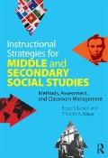 Instructional Strategies for Middle and Secondary Social Studies: Methods, Assessment, and C...
