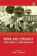 Work and Struggle : Voices from US Labor Radicalism