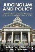 Judging Law and Policy : Courts and Policymaking the American Political System