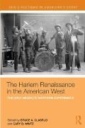 Harlem Renaissance in the American West : The New Negro's Western Experience