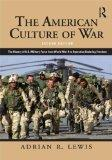 The American Culture of War: A History of US Military Force from World War II to Operation E...