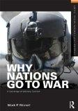 Why Nations Go to War: A Sociology of Military Conflict (Framing 21st Century Social Issues)
