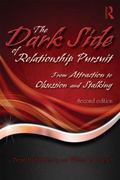 Dark Side of Relationship Pursuit : From Attraction to Obsession and Stalking