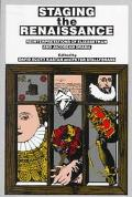 Staging the Renaissance Reinterpretations of Elizabethan and Jacobean Drama