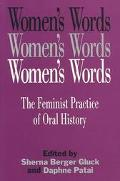 Women's Words The Feminist Practice of Oral History
