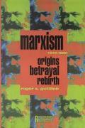 Marxism, 1844-1990 Origins, Betrayal, Rebirth
