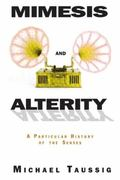 Mimesis and Alterity A Particular History of the Senses