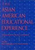 Asian American Educational Experience A Sourcebook for Teachers and Students
