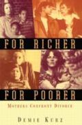 For Richer, for Poorer Mothers Confront Divorce