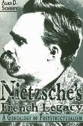 Nietzsche's French Legacy A Genealogy of Poststructuralism