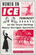 Women on Ice Feminist Responses to the Tonya Harding-Nancy Kerrigan Spectacle