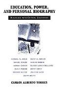 Education, Power, and Personal Biography Dialogues With Critical Educators