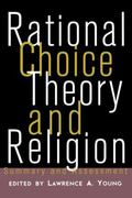 Rational Choice Theory and Religion Summary and Assessment