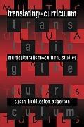 Translating the Curriculum Multiculturalism into Cultural Studies