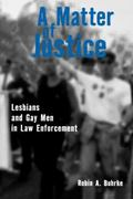 Matter of Justice Lesbians and Gay Men in Law Enforcement