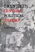 Twentieth Century Political Theory A Reader