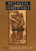 Women in the Hebrew Bible A Reader