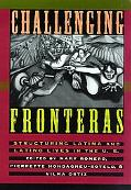 Challenging Fronteras Structuring Latina and Latino Lives in the U.S.  An Anthology of Readings