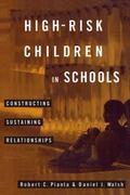 High-Risk Children in Schools: Constructing Sustaining Relationships