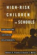 High-Risk Children in Schools Constructing Sustaining Relationships