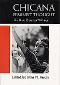 Chicana Feminist Thought The Basic Historical Writings