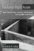 Human Rights Reader Major Political Writings, Essays, Speeches, and Documents from the Bible...