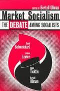 Market Socialism The Debate Among Socialists