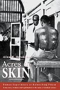 Acres of Skin Human Experiments at Holmesburg Prison  A True Story of Abuse and Exploitation...