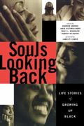 Souls Looking Back Life Stories of Growing Up Black
