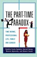 Part-Time Paradox Time Norms, Professional Lives, Family, and Gender